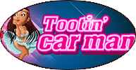 Tootin Car Man